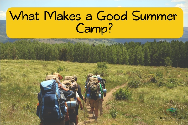 What Makes a Good Summer Camp?