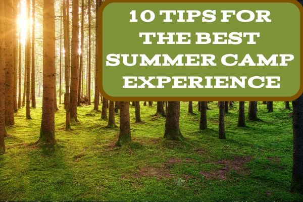 10 Tips For The Best Summer Camp Experience